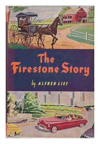 Firestone Story - History Of The Firestone Tire & Rubber Company