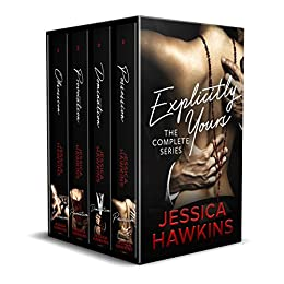 Explicitly Yours: The Complete Series by [Hawkins, Jessica]