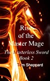 Rise of the Master Mage, Tom Sheppard, 149098464X