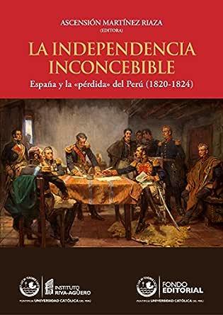 La independecia inconcebible: España y la