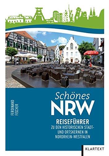 Schönes NRW: Reiseführer zu den historischen Stadt- und Ortskernen in Nordrhein-Westfalen