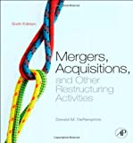img - for Mergers, Acquisitions, and Other Restructuring Activities, Sixth Edition: An Integrated Approach to Process, Tools, Cases, and Solutions book / textbook / text book