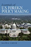img - for Essentials of U.S. Foreign Policy Making book / textbook / text book