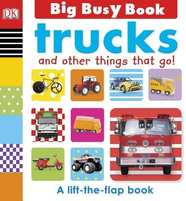 Trucks and Other Things That Go![BIG BUSY BOOK TRUCKS-LIFT FLAP][Board Books] ebook