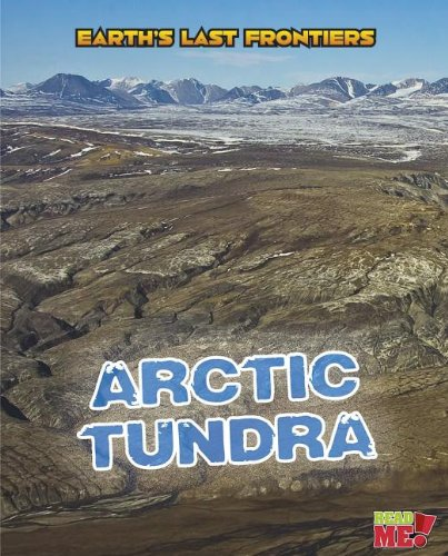 Arctic Tundra (Earth's Last Frontiers)