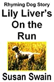Front cover for the book Lily Liver's On the Run by Susan. Swain