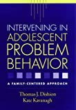 Intervening in Adolescent Problem Behavior: A Family-Centered Approach