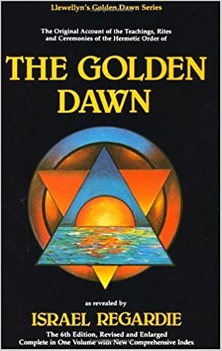 The golden dawn the original account of the teachings rites the golden dawn the original account of the teachings rites ceremonies of the hermetic order llewellyns golden dawn series 6th edition fandeluxe Choice Image