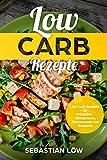 img - for Low Carb Rezepte: Low Carb Rezepte f r Fr hst ck, Mittagessen, Abendessen und Desserts (German Edition) book / textbook / text book