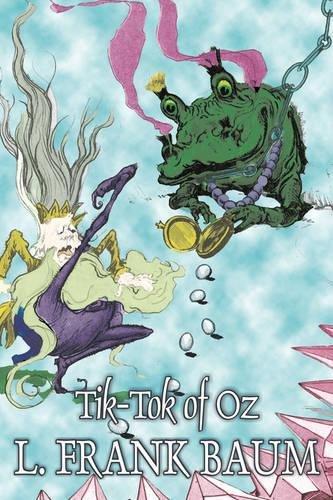 Download Tik-Tok of Oz by L. Frank Baum, Fiction, Fantasy, Fairy Tales, Folk Tales, Legends & Mythology pdf