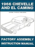 A MUST FOR OWNERS, MECHANICS & RESTORERS - THE 1966 CHEVELLE, EL CAMINO & MALIBU FACTORY ASSEMBLY INSTRUCTION MANUAL. INCLUDES: Malibu, Convertibles, 2- & 4-door hardtops, Station Wagons, Super Sports, and El Caminos. CHEVY CHEVROLET 66