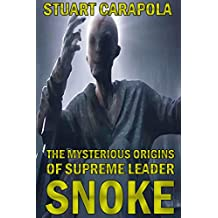 The Mysterious Origins Of Supreme Leader Snoke (Star Wars Wavelength Book 13)