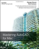 Mastering AutoCAD for Mac, George Omura, 0470932341