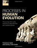 img - for Processes in Human Evolution: The journey from early hominins to Neanderthals and modern humans book / textbook / text book