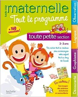 Toute Ma Maternelle Tout Le Programme Toute Petite Section 2 3 Ans French Edition Caroline Marcel Hachette 9782011607492 Amazon Com Books