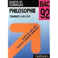 Philosophie terminales a/b/c/d/e, bac 92/sujets de juin 1991, textes et corriges detailles