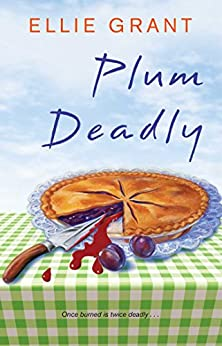 Plum Deadly (PIE IN THE SKY MYSTERIES Book 1) by [Grant, Ellie]