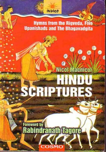 Hindu Scriptures: Hymns from the Rigveda, Five Upanishads and The Bhagavadgita