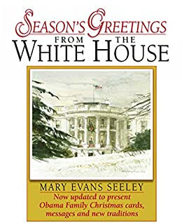 Amazon seasons greetings from the white house the collection seasons greetings from the white house the collection of presidential christmas cards messages and m4hsunfo