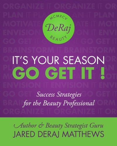It's Your Season. Go Get It!: Success Strategies for the Beauty Professional