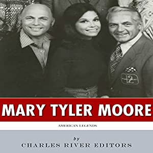 American Legends: The Life of Mary Tyler Moore Audiobook