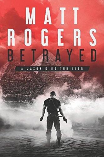 Betrayed: A Jason King Thriller (Jason King Series)
