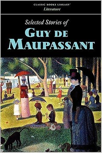 Selected Stories Of Guy De Maupassant Guy De Maupassant
