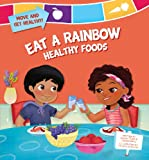 Eat a Rainbow: Healthy Foods