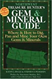 Northwest Treasure Hunter's Gem and Mineral Guide, Kathy J. Rygle and Stephen F. Pedersen, 0943763487