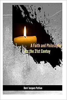 A Faith and Philosophy for the 21st Century