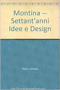 Montina -- Settant'anni Idee e Design: Alfredo Pozzi