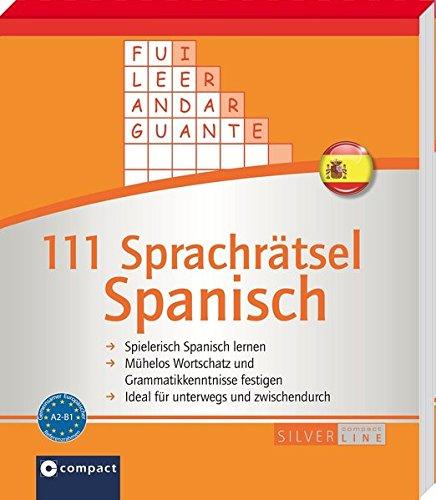 111 Sprachrätsel Spanisch: Niveau A2 und B1