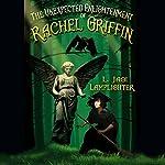The Unexpected Enlightenment of Rachel Griffin: Books of Unexpected Enlightenment, Book 1 | L. Jagi Lamplighter