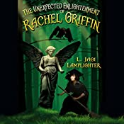 The Unexpected Enlightenment of Rachel Griffin: Books of Unexpected Enlightenment, Book 1 | L. Jagi Lamplighter