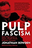 """Pulp Fascism"" av Jonathan Et Bowden"