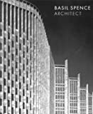 Basil Spence: Architect by (May 6, 2008) Paperback