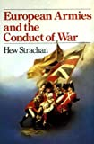 European Armies and the Conduct of War, Strachan, Hew, 004940069X