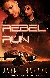 Rebel Run: Star Racers and Rogues, Book 1