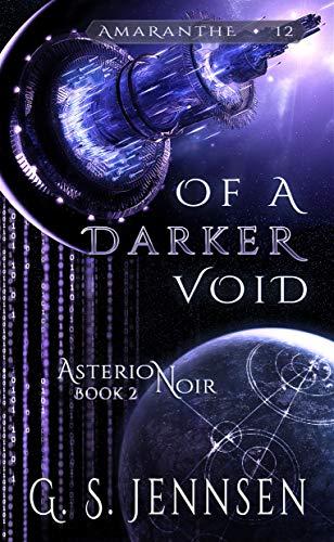 Of A Darker Void: Asterion Noir Book 2 (Amaranthe 12) (Noir Tapestry)