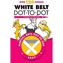 White Belt Dot-to-Dot (Martial Arts Puzzles Series)