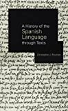 A History of the Spanish Language Through Texts, Christopher J. Pountain, 0415180619