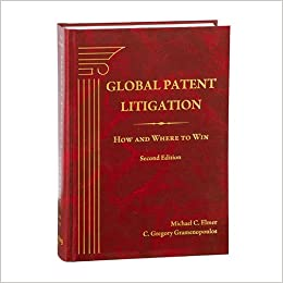 Global Patent Litigation: How and Where to Win, Second Edition