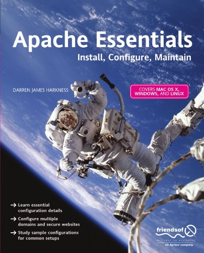 Apache Essentials: Install, Configure, Maintain (Pioneering Series), by Darren James Harkness
