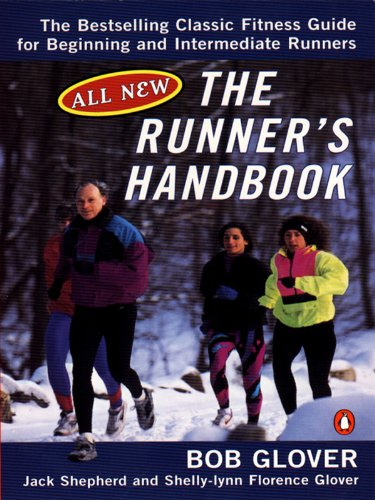 The Runner's Handbook: The Bestselling Classic Fitness G for begng Intermediate Runners 2nd rev Edition por Bob Glover,Jack Shepherd,Shelly-lynn Florence Glover