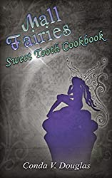 The Mall Fairies Sweet Tooth Cookbook