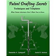 Patent Drafting Secrets- How to write a patent application for an invention and how to draft a patent application for an invention