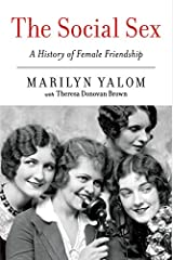 The Social Sex: A History of Female Friendship Paperback