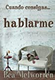 img - for Cuando consigas hablarme (Spanish Edition) book / textbook / text book