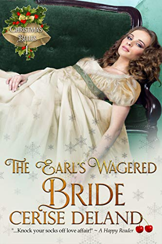 The Earl's Wagered Bride: Christmas Belles, Book 1 (For Christmas Main Party Course)