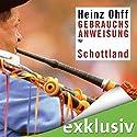 Gebrauchsanweisung für Schottland Hörbuch von Heinz Ohff Gesprochen von: Volker Niederfahrenhorst